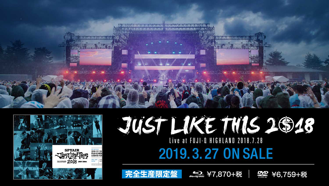 「JUST LIKE THIS 2018 Live at FUJI-Q HIGHLAND 2018.7.28」2019.3.27 ON SALE